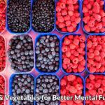 6 Delish Fruits & Vegetables for Better Mental Function