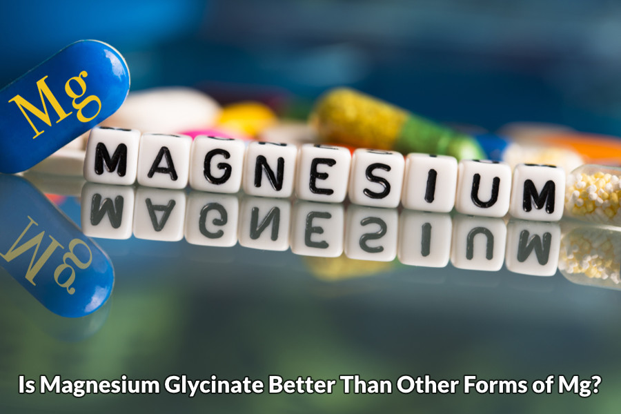 Is magnesium glycinate better than other forms of mg?