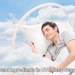 5 Potent Ingredients to Seek in OTC Sleep Supplements