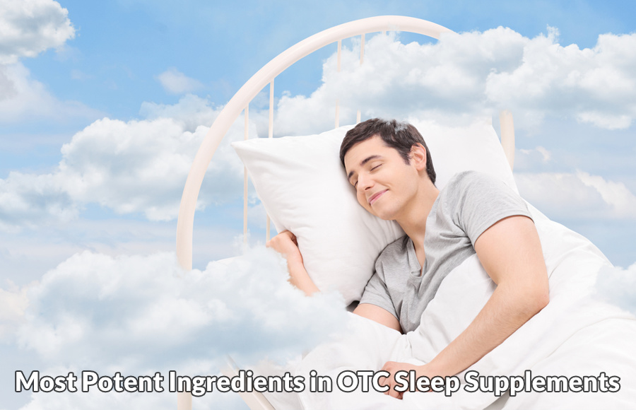 Most potent ingredients in OTC sleep supplements