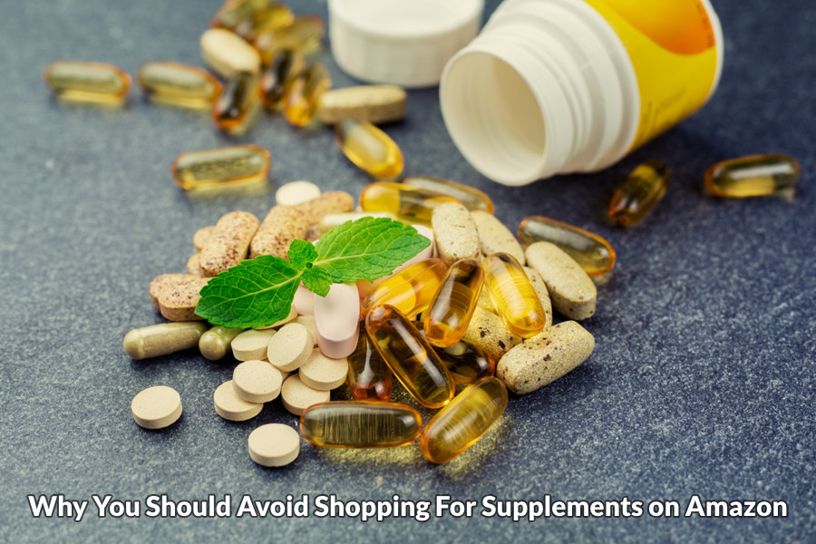 Why you should avoid shopping for supplements on amazon